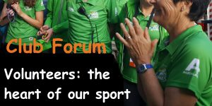 Club Forum – Volunteers: the heart of our sport